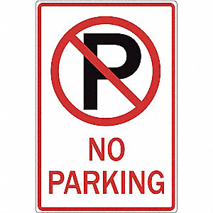 "Text and Symbol No Parking, Engineer Grade Recycled Aluminum No Parking Sign, Height 18"", Width 12"""