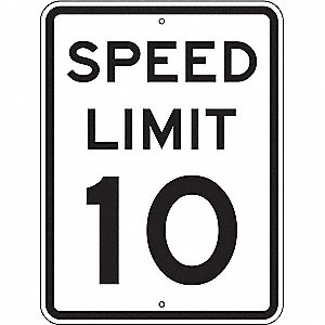 "Text Speed Limit 10, Engineer Grade Aluminum Traffic Sign, Height 24"", Width 18"""