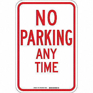 "Text No Parking Any Time, Engineer Grade Aluminum No Parking Sign, Height 18"", Width 12"""