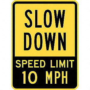 Text Slow Down Speed Limit 10 MPH, Hi Intensity Prismatic (HIP) Reflective Sheeting Property Signs,