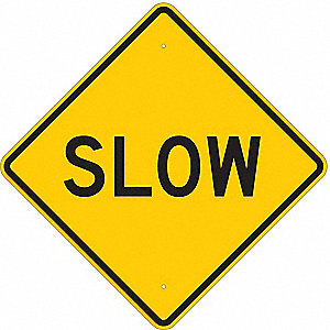 "Text Slow, Engineer Grade Aluminum Traffic Sign, Height 24"", Width 24"""