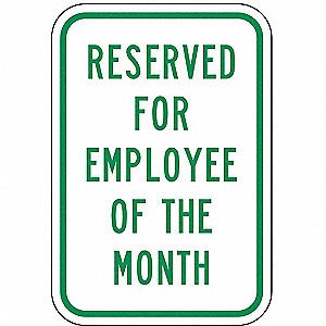 "Text Reserved For Employee Of The Month, High Intensity Prismatic Aluminum Parking Sign, Height 18"","