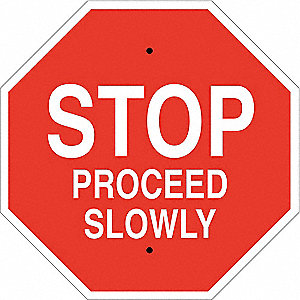 "Text Stop Proceed Slowly, B-555 Aluminum Stop Sign, Height 24"", Width 24"""