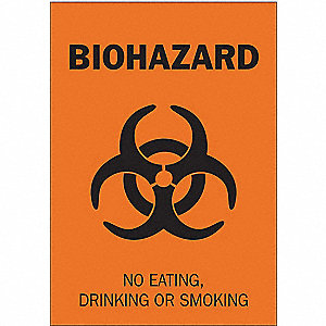 "No Eating, Drinking Or Smoking Biohazard Sign, Self-Adhesive Polyester, 10"" Height, 7"" Width"