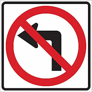 "Symbol No Left Turn Pictogram, Engineer Grade Aluminum Traffic Sign, Height 24"", Width 24"""
