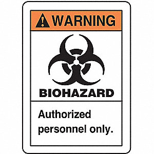 "Biohazard Authorized Personnel Only. Warning Biohazard Sign, Self-Adhesive Vinyl, 10"" Height, 7"" Wid"