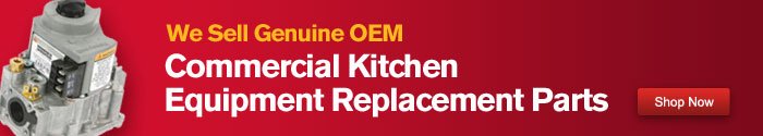 Shop Now for Commercial kitchen equipment replacement parts