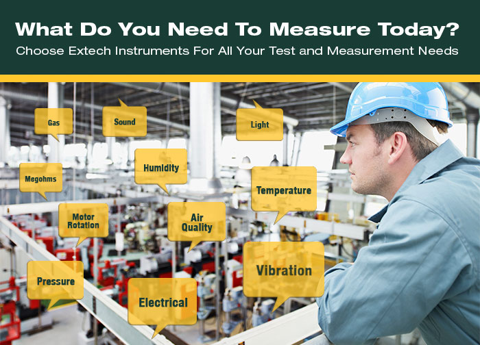 Choose Extech Instruments For All Your Test and Measurement Needs