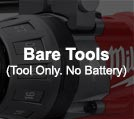 Bare Tools (Tool Only, No Battery)