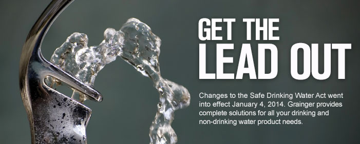 Get The LEAD OUT - Changes to the Safe Drinking Water Act take effect January 4, 2014.