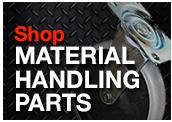 Shop Material Handling Parts