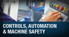 Controls, Automation and Machine Safety