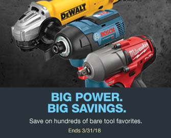 Big Power Big Savings. Save on hundred of bare tool favorites.