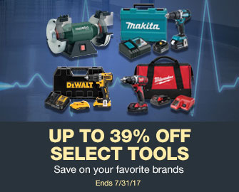 Up To 39% OFF Select Tools - Save on Your Favorite Brands