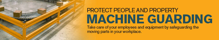 Protect People and Property - Machine Guarding