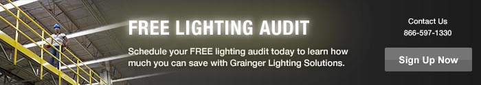 Schedule your FREE lighting audit today to learn how much you can save with Grainger Lighting Solutions