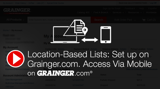 Location-Based Lists -  Set Up on Grainger.com. Access via Mobile