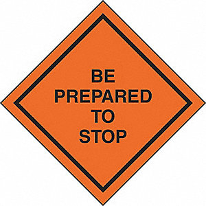 SIGNS ROLLUP BE PREPARED TO STOP