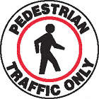 SIGN FLR PEDESTRIAN TRFC ONLY 17IN