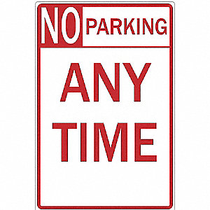 SIGN 12 X 18 NO PARKING ANY TIME