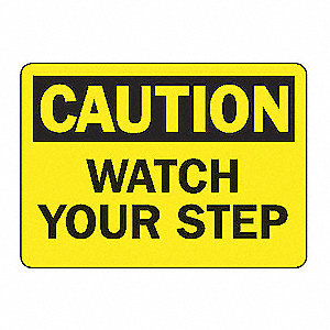 SAFETY SIGN WATCH YOUR STEP ALUM
