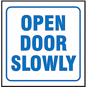 90D PROJ SIGN OPEN DOOR SLOWLY
