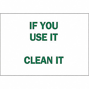 SIGN IF YOU USE IT CLEAN IT