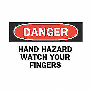 SIGN HAND HAZARD WATCH YOUR FINGERS