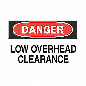 SIGN LOW OVERHEAD CLEARANCE