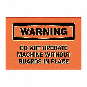 SIGN DO NOT OPERATE MACHINE...