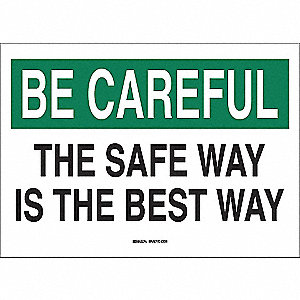 SIGN BE CAREFUL 7X10