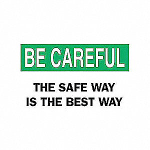 SIGN BE CAREFUL 10X14