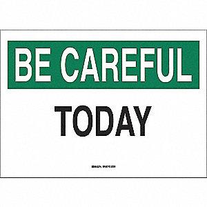 SIGN BE CAREFUL 10X14