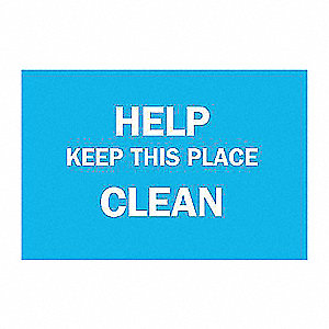 SIGN HELP KEEP THIS PLACE CLEAN