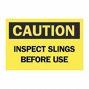SIGN INSPECT SLINGS BEFORE USE