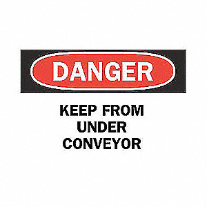 SIGN KEEP FROM UNDER CONVEYOR