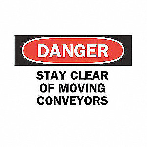 SIGN STAY CLEAR OF MOVING CONV...