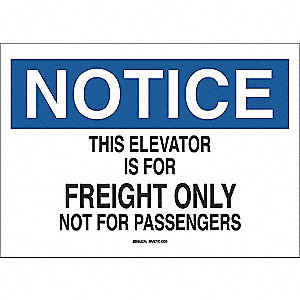 SIGN THIS ELEVATOR...FREIGHT ONLY..