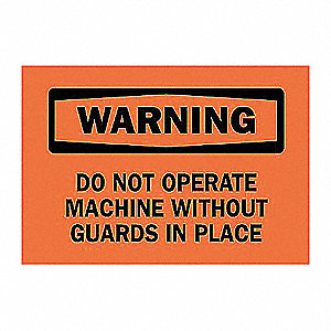SIGN DO NOT OPERATE W/O GUARDS...