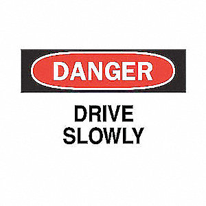 SIGN DRIVE SLOWLY