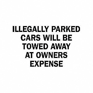 SIGN ILLEGALLY PARKED CARS WILL...