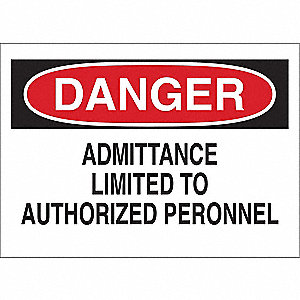 "Authorized Personnel and Restricted Access, Danger, Polyester, 10"" x 14"", Adhesive Surface"