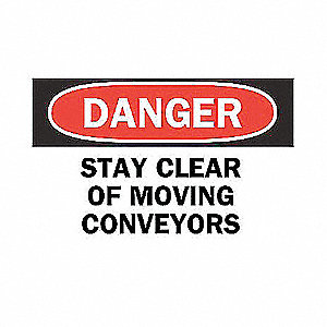 SIGN STAY CLEAR OF MOVING CONVEYORS