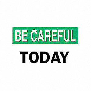 SIGN BE CAREFUL 7X10