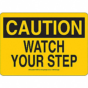 Sign,10x14,Watch Your Step,Plastic