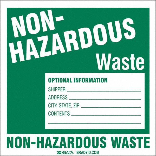 """All Hazards Waste Management Planning Wmp Tool: BRADY Vinyl Non Hazardous Waste Label, 6"""" Height, 6"""" Width"""