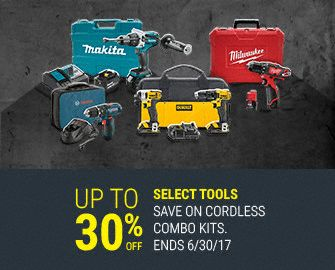 Save up to 30% off. Select Tools. Save on cordless combo kits. Ends 6-30-17