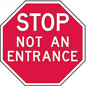 INFO STOP SIGN,NOT AN ENTRANCE