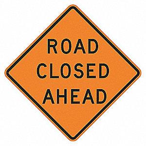 ROAD SIGN,ROAD CLOSED AHEAD,30 X 30