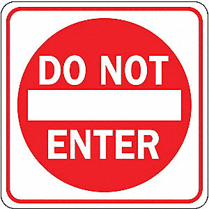 "Text Do Not Enter, Engineer Grade Recycled Aluminum Traffic Sign, Height 30"", Width 30"""
